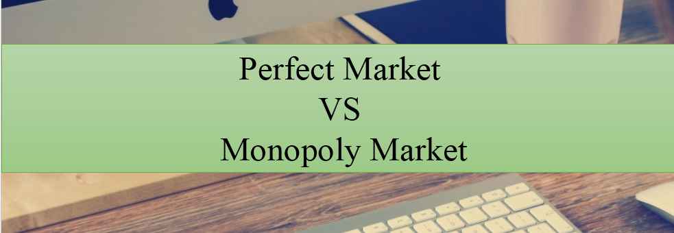 perfect and monopoly market