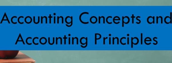 Accounting Concepts and accounting principles